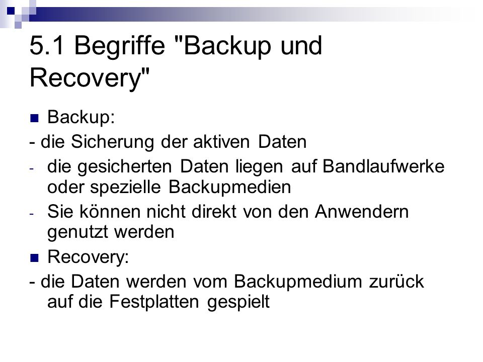 5.1 Begriffe Backup und Recovery
