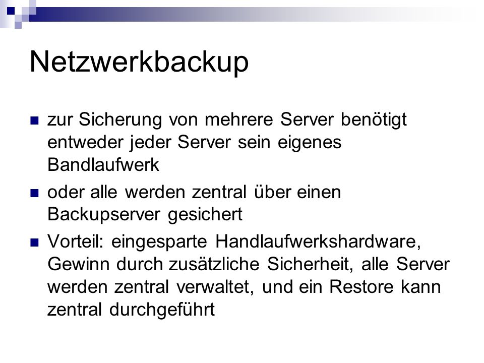 Netzwerkbackup zur Sicherung von mehrere Server benötigt entweder jeder Server sein eigenes Bandlaufwerk.