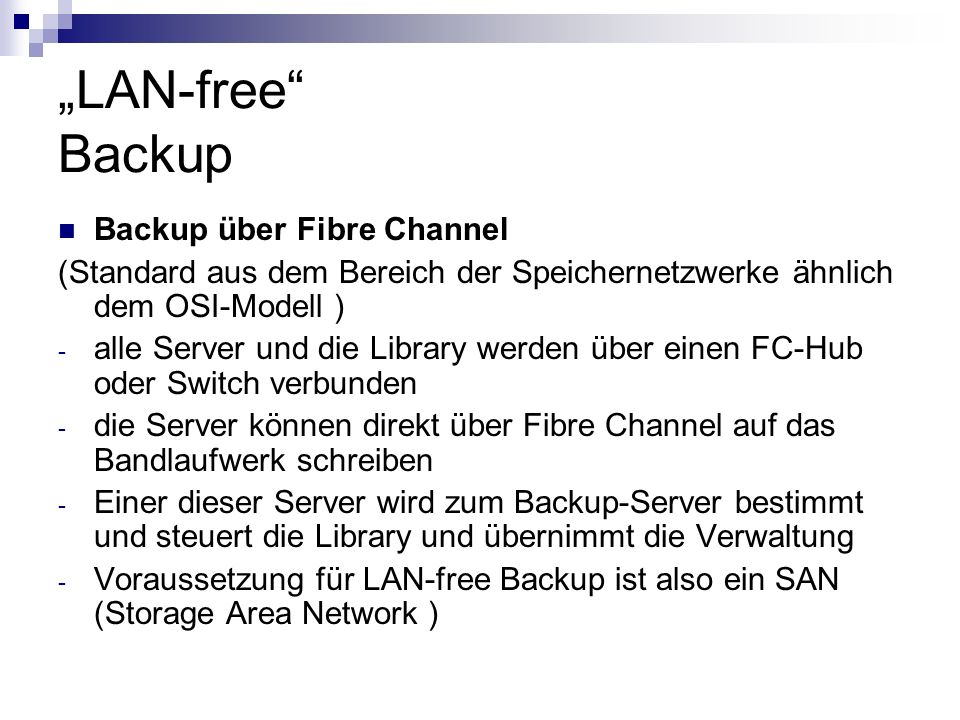 """LAN-free Backup Backup über Fibre Channel"