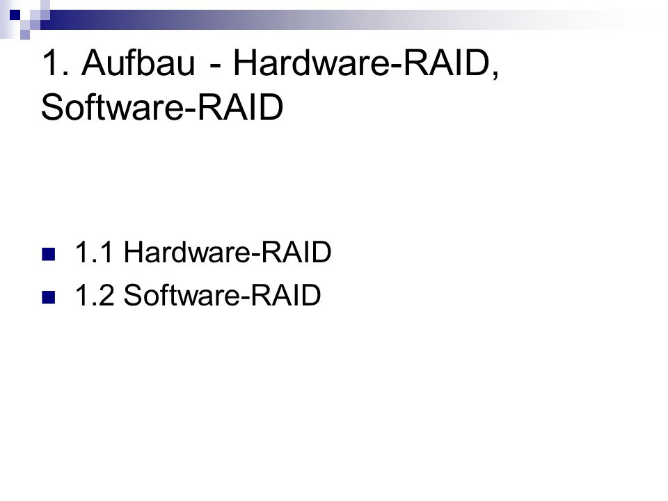 1. Aufbau - Hardware-RAID, Software-RAID