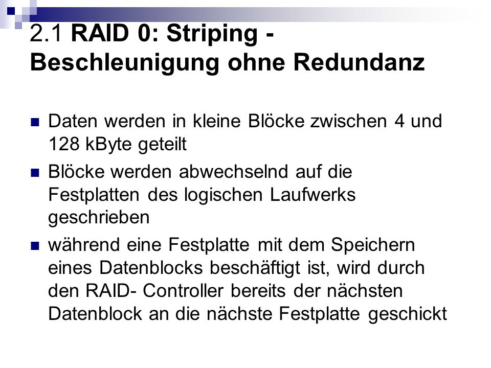 2.1 RAID 0: Striping - Beschleunigung ohne Redundanz