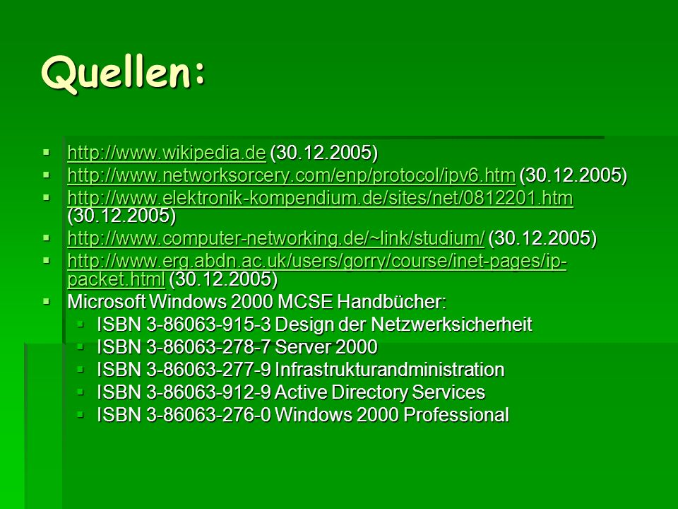Quellen: http://www.wikipedia.de (30.12.2005)