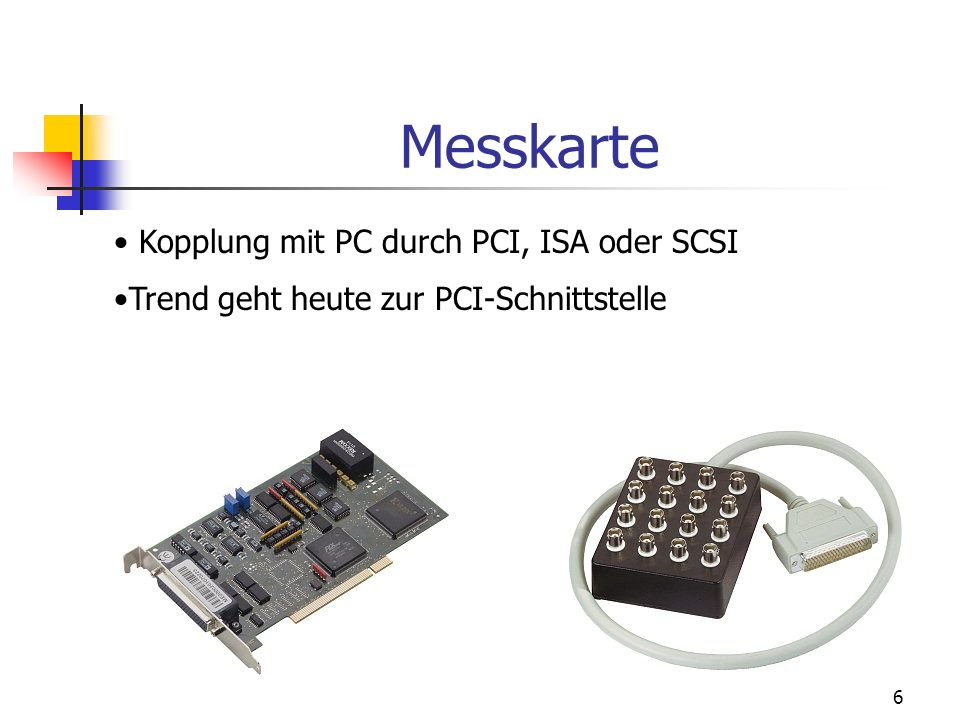 Messkarte Kopplung mit PC durch PCI, ISA oder SCSI