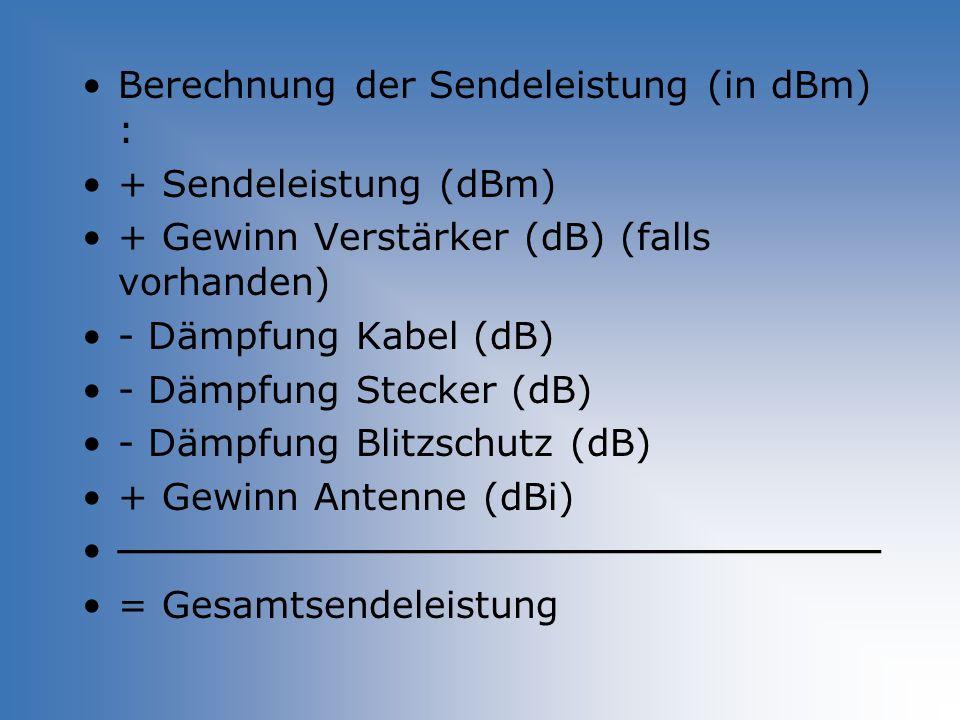 Berechnung der Sendeleistung (in dBm) :