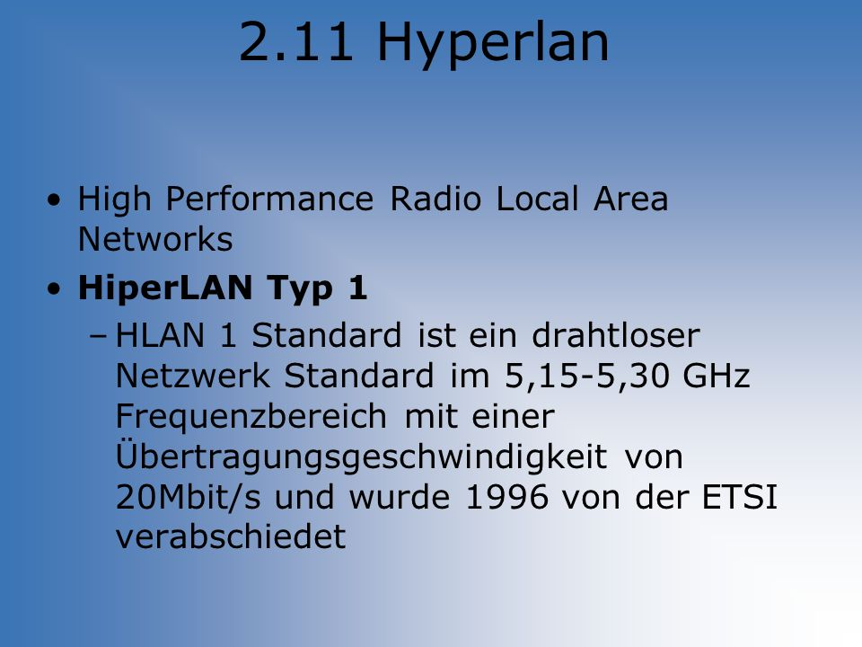 2.11 Hyperlan High Performance Radio Local Area Networks