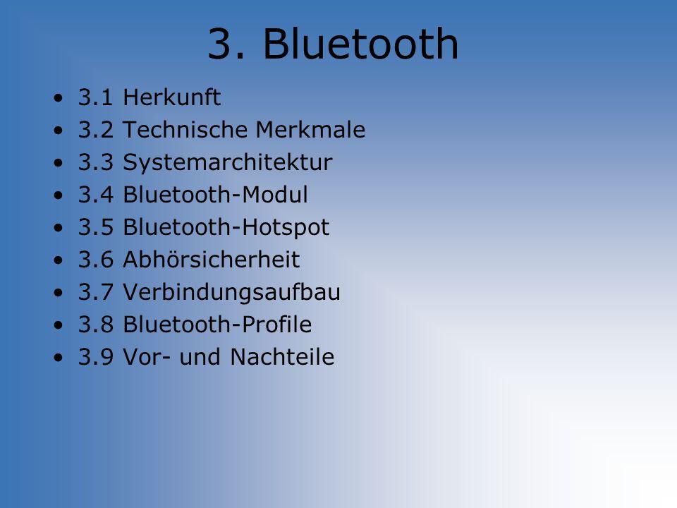 3. Bluetooth 3.1 Herkunft 3.2 Technische Merkmale