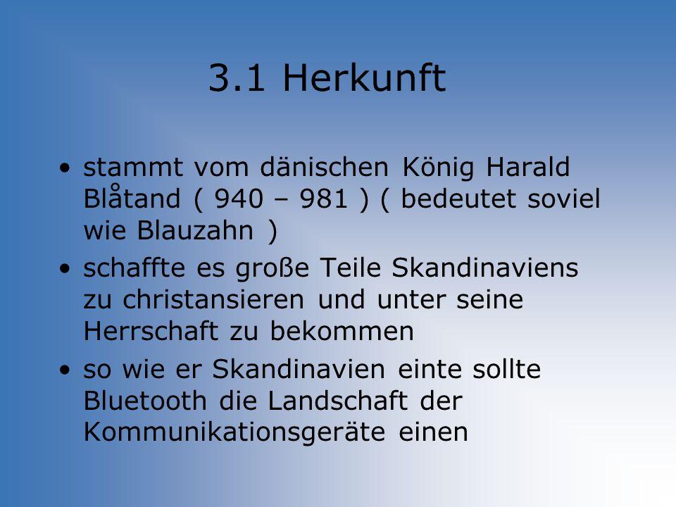 3.1 Herkunft stammt vom dänischen König Harald Blåtand ( 940 – 981 ) ( bedeutet soviel wie Blauzahn )