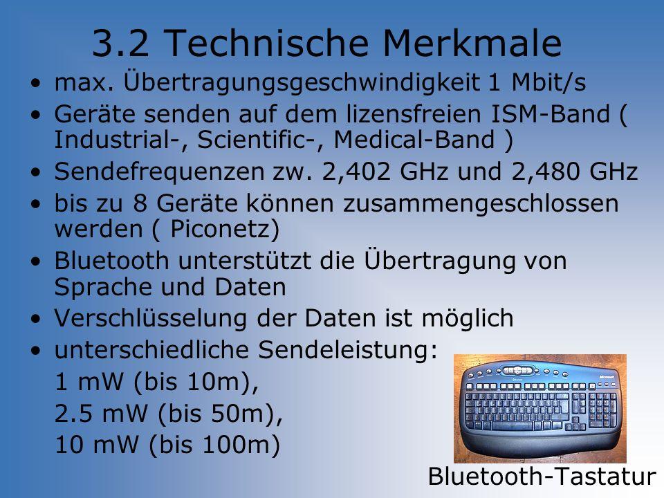 3.2 Technische Merkmale max. Übertragungsgeschwindigkeit 1 Mbit/s