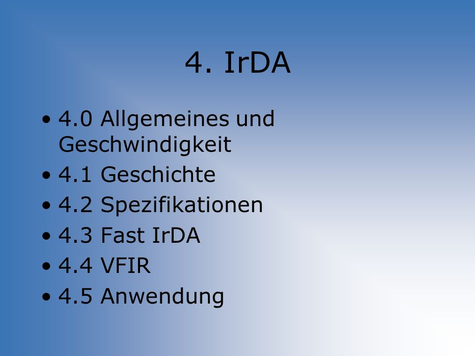 4. IrDA 4.0 Allgemeines und Geschwindigkeit 4.1 Geschichte