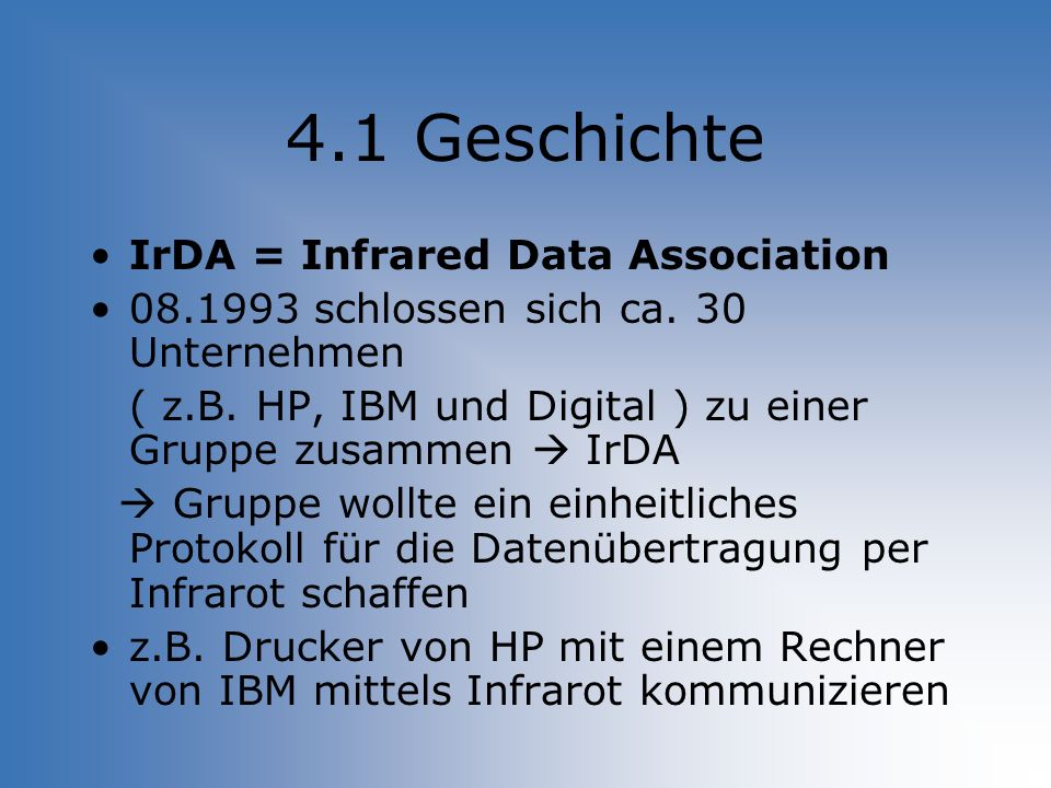 4.1 Geschichte IrDA = Infrared Data Association