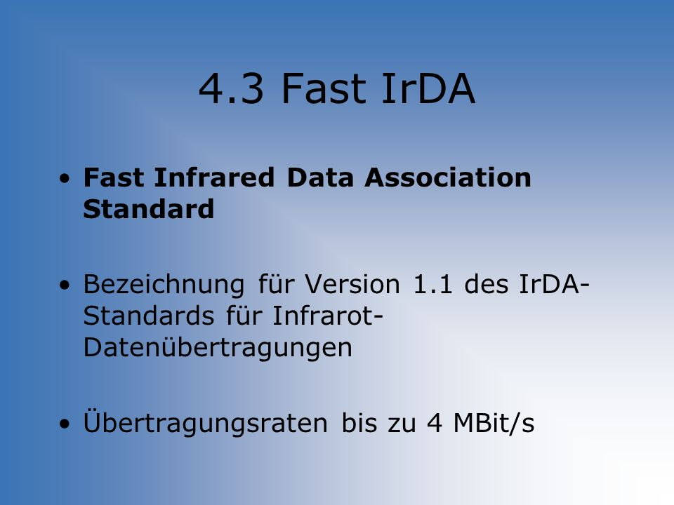 4.3 Fast IrDA Fast Infrared Data Association Standard
