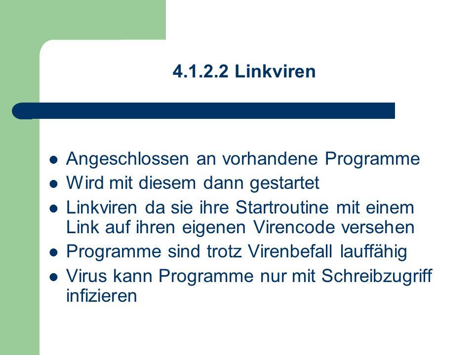 4.1.2.2 Linkviren Angeschlossen an vorhandene Programme. Wird mit diesem dann gestartet.