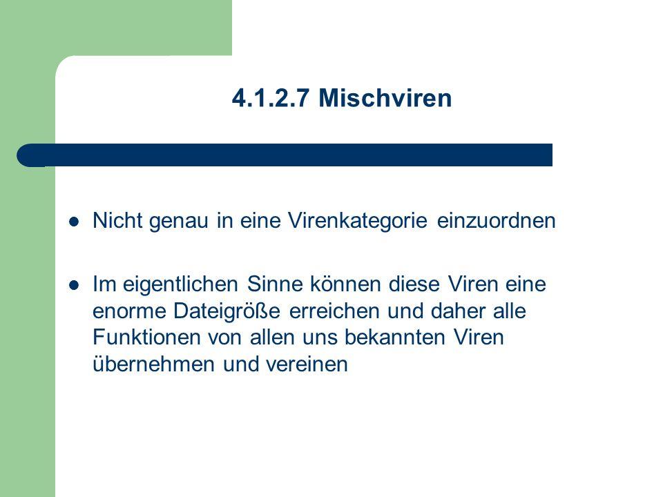 4.1.2.7 Mischviren Nicht genau in eine Virenkategorie einzuordnen