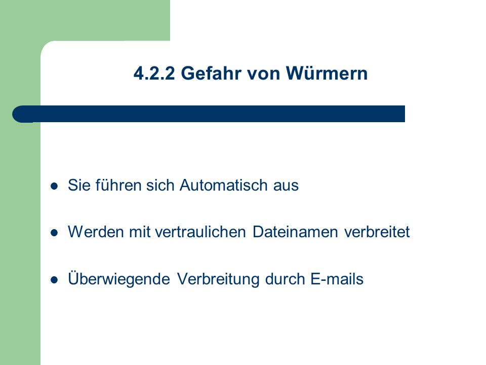 4.2.2 Gefahr von Würmern Sie führen sich Automatisch aus