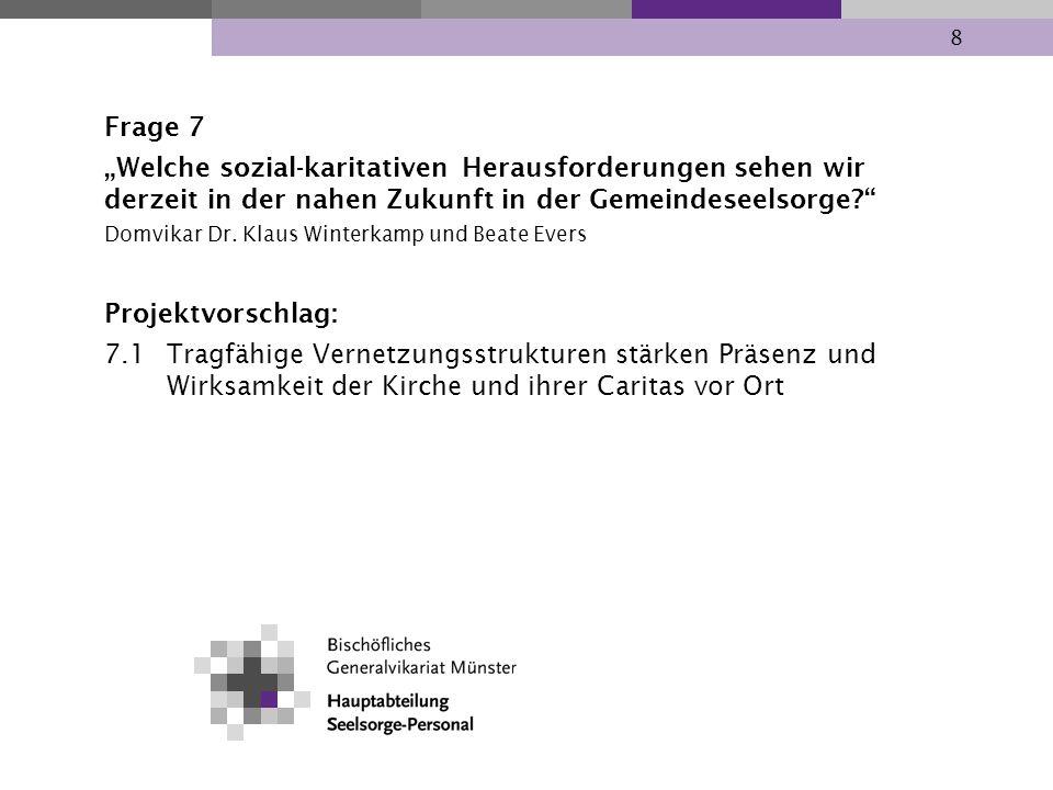 """Frage 7 """"Welche sozial-karitativen Herausforderungen sehen wir derzeit in der nahen Zukunft in der Gemeindeseelsorge"""