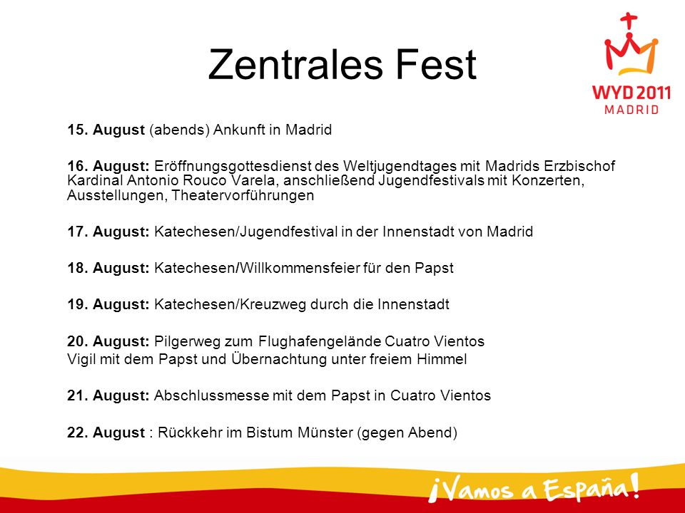 Zentrales Fest 15. August (abends) Ankunft in Madrid