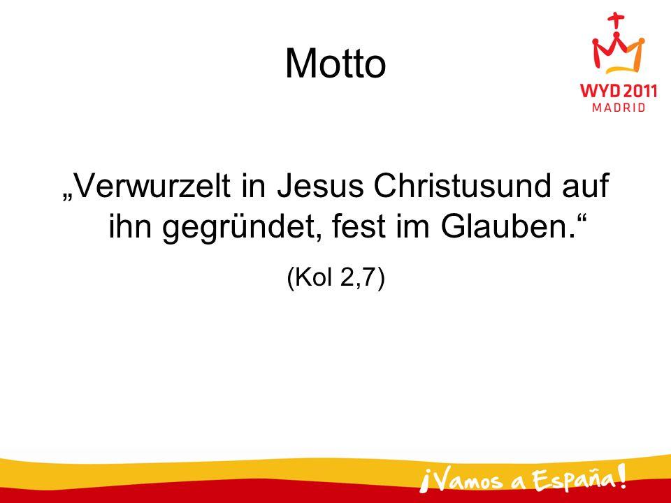 """""""Verwurzelt in Jesus Christusund auf ihn gegründet, fest im Glauben."""