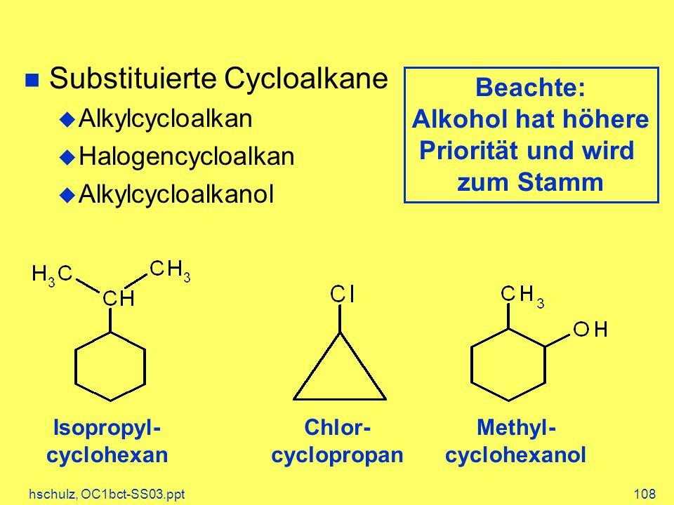 Alkohol hat höhere Priorität und wird