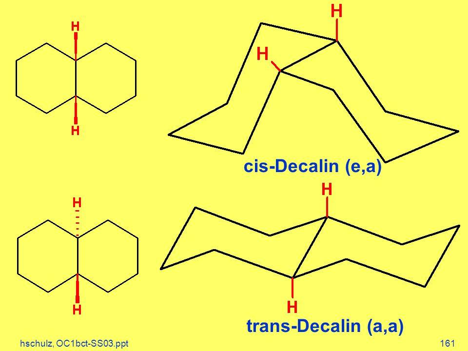 cis-Decalin (e,a) trans-Decalin (a,a)