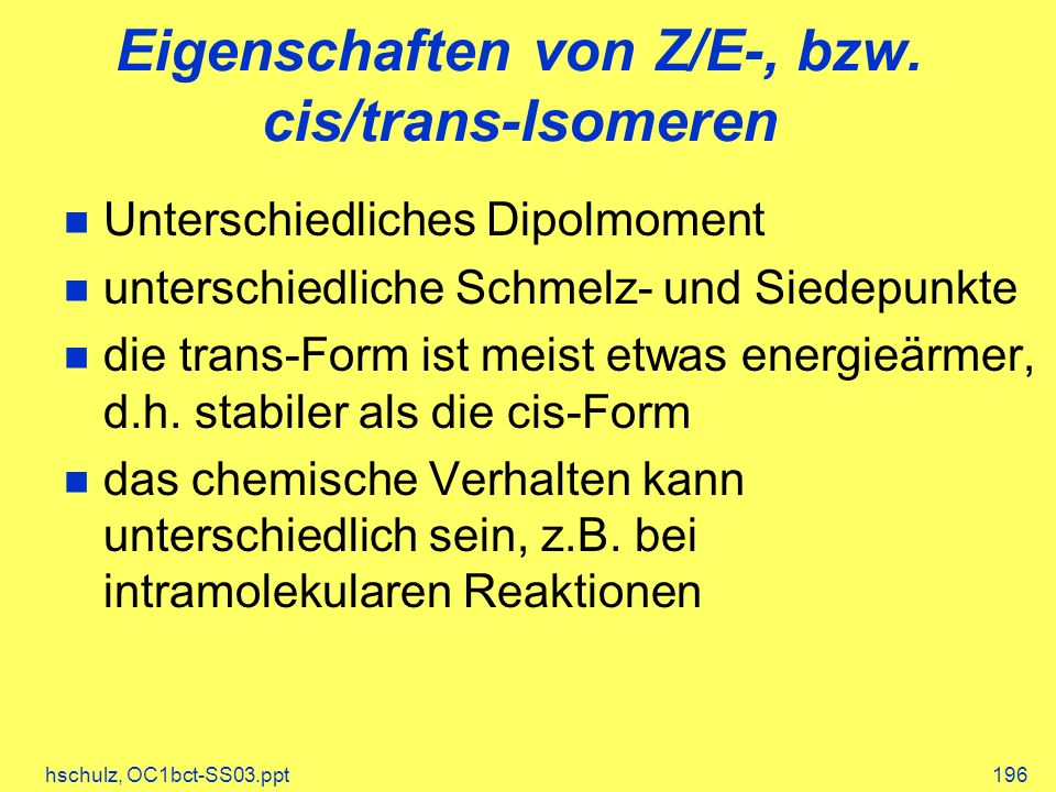 Eigenschaften von Z/E-, bzw. cis/trans-Isomeren