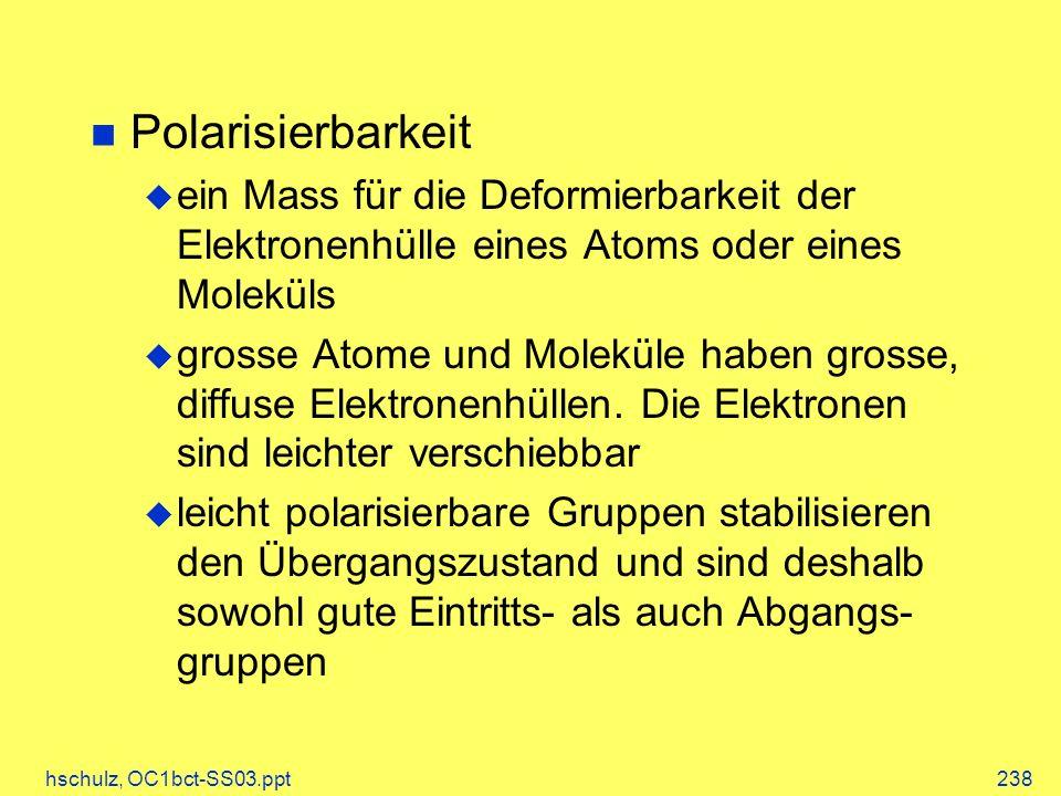 Polarisierbarkeit ein Mass für die Deformierbarkeit der Elektronenhülle eines Atoms oder eines Moleküls.