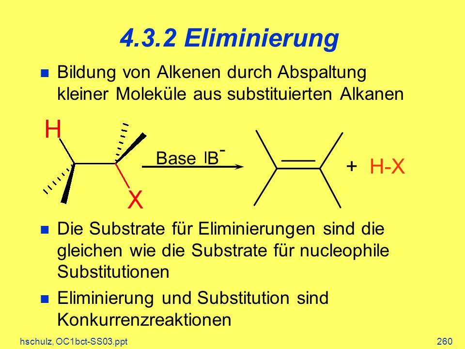 4.3.2 Eliminierung Bildung von Alkenen durch Abspaltung kleiner Moleküle aus substituierten Alkanen.