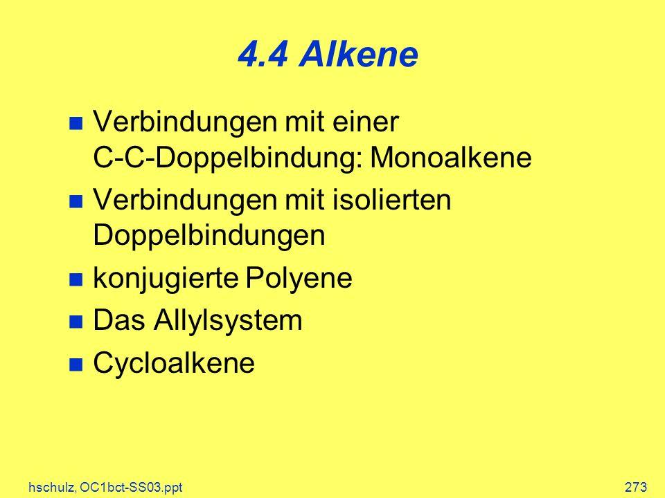 4.4 Alkene Verbindungen mit einer C-C-Doppelbindung: Monoalkene