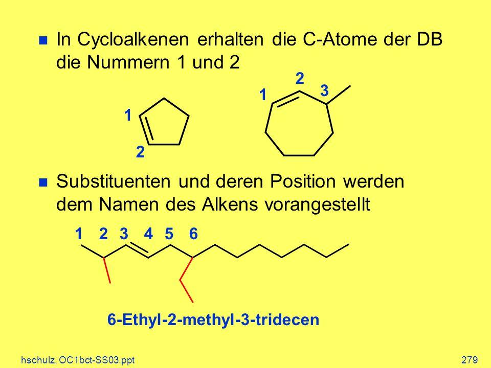 In Cycloalkenen erhalten die C-Atome der DB die Nummern 1 und 2