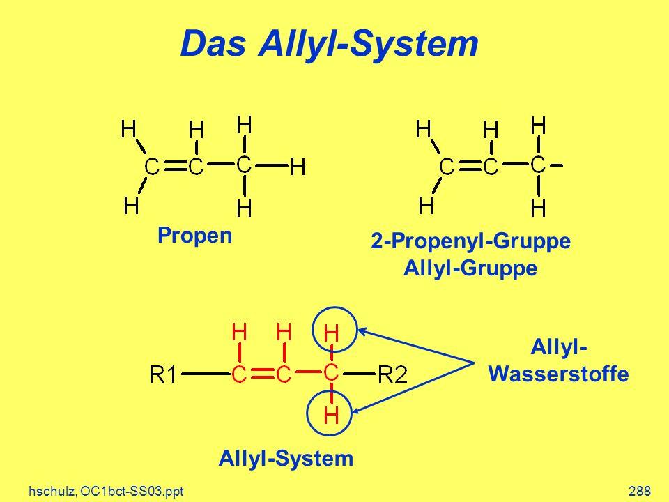 Das Allyl-System Propen 2-Propenyl-Gruppe Allyl-Gruppe