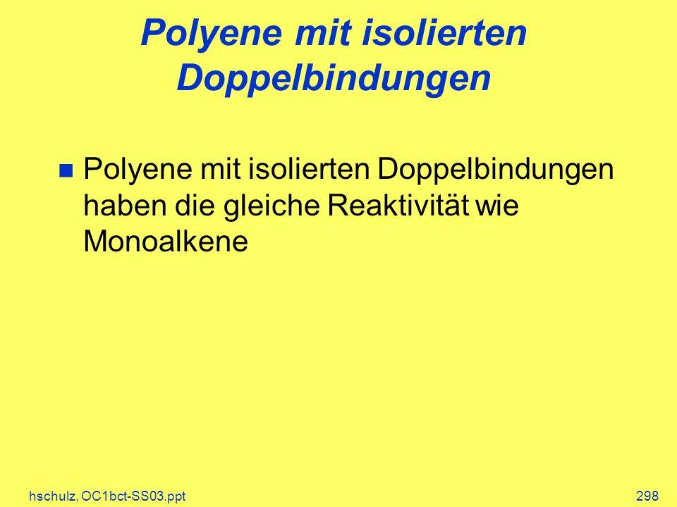Polyene mit isolierten Doppelbindungen