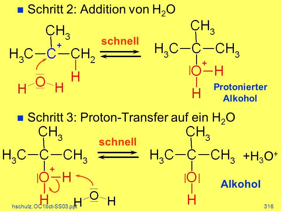 +H3O+ Schritt 2: Addition von H2O