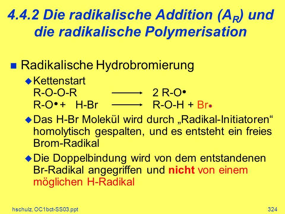 4.4.2 Die radikalische Addition (AR) und die radikalische Polymerisation
