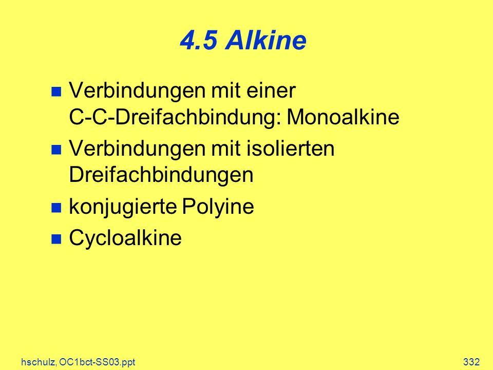 4.5 Alkine Verbindungen mit einer C-C-Dreifachbindung: Monoalkine