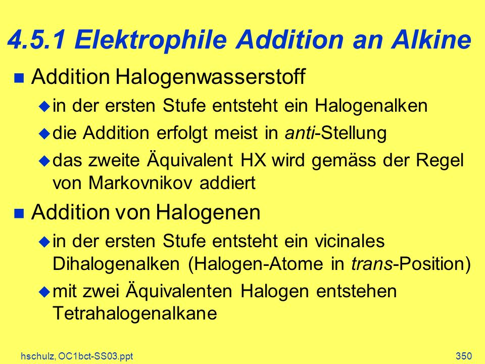 4.5.1 Elektrophile Addition an Alkine