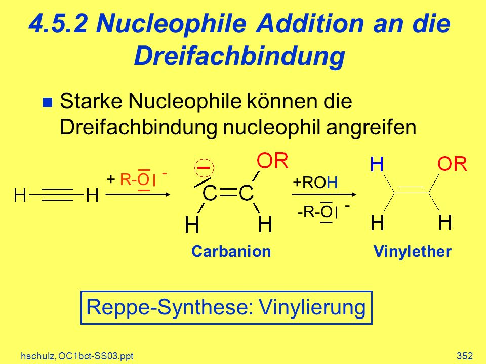 4.5.2 Nucleophile Addition an die Dreifachbindung