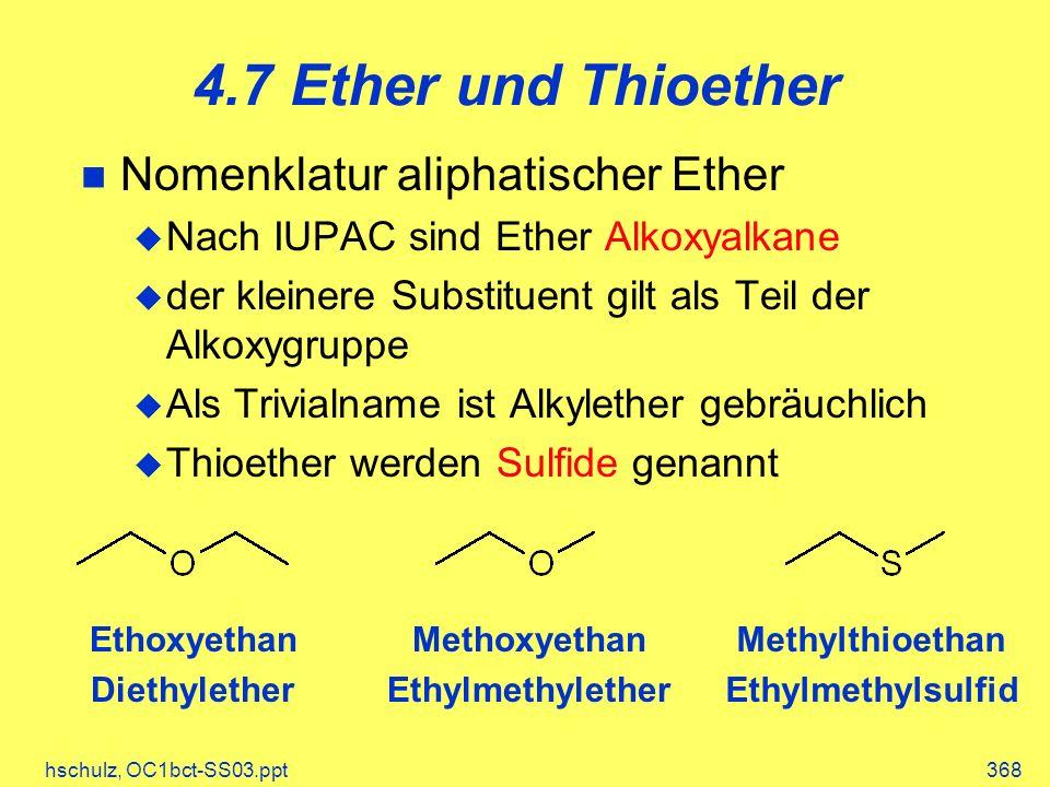 4.7 Ether und Thioether Nomenklatur aliphatischer Ether