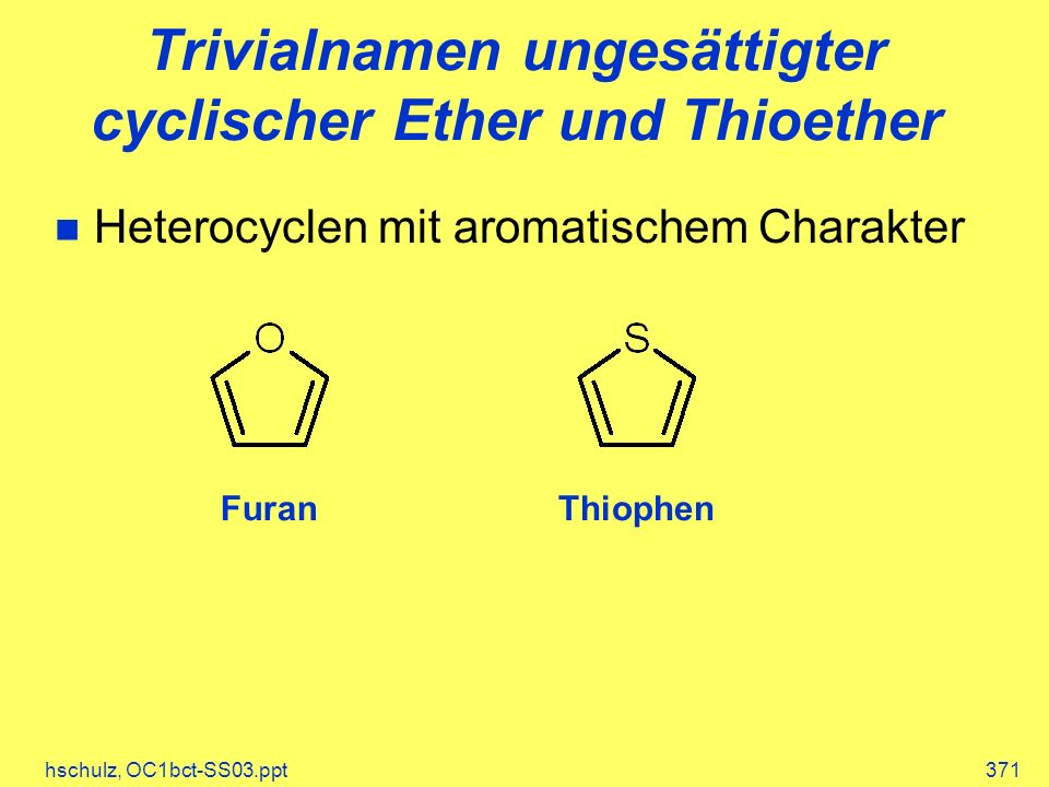 Trivialnamen ungesättigter cyclischer Ether und Thioether