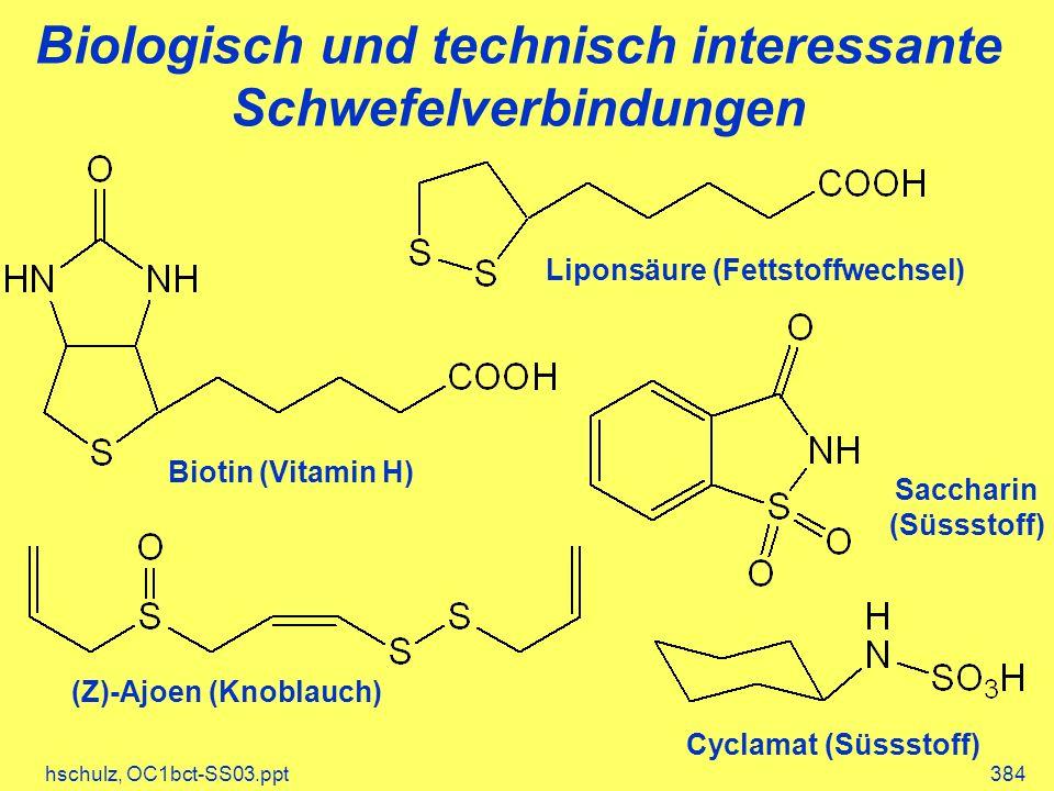 Biologisch und technisch interessante Schwefelverbindungen