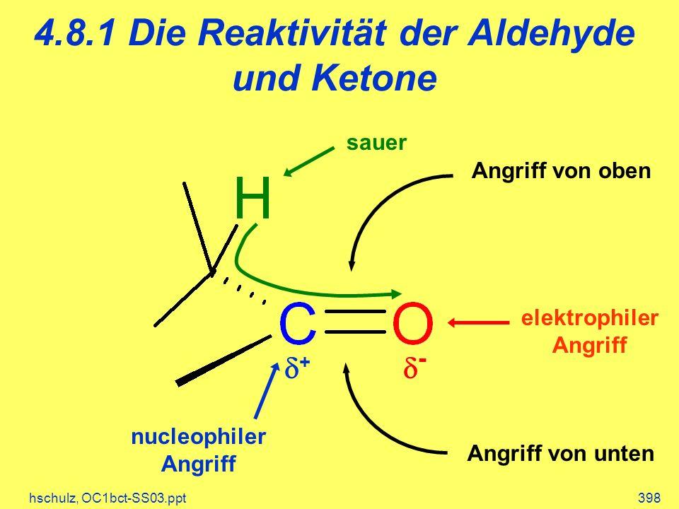 4.8.1 Die Reaktivität der Aldehyde und Ketone