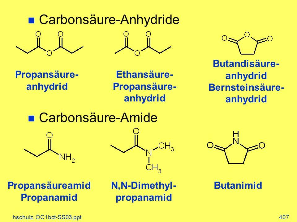 Propansäure- anhydrid Ethansäure- Propansäure-