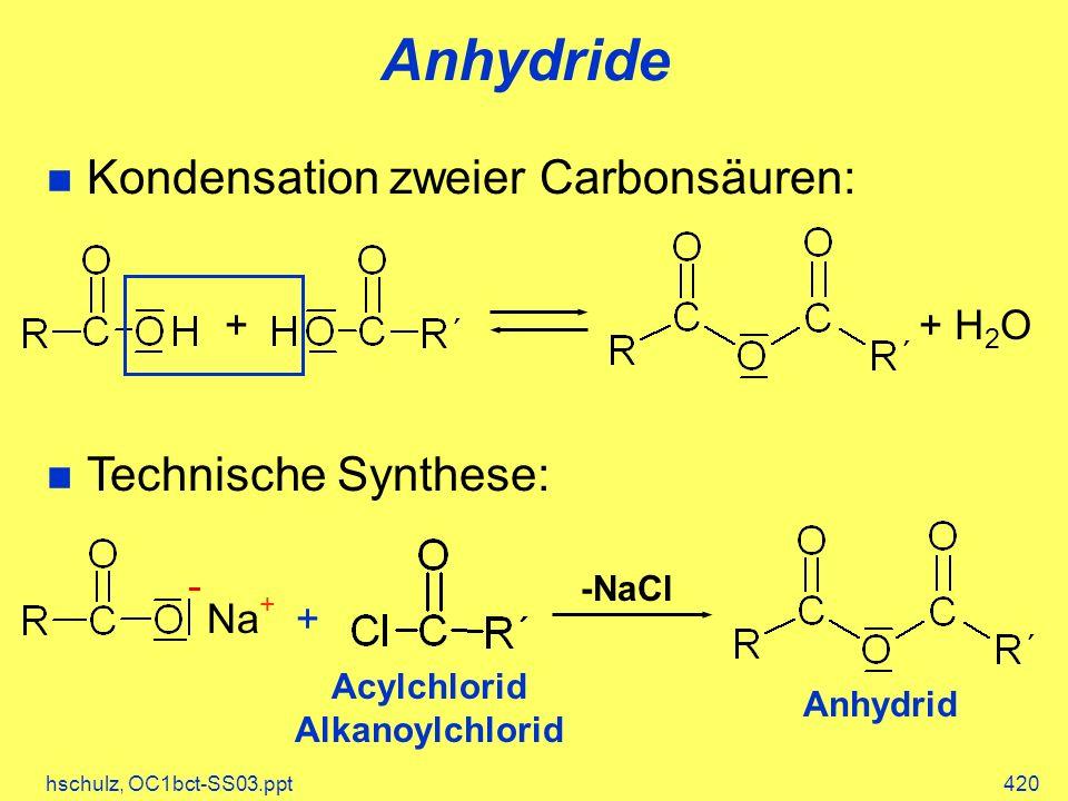 Anhydride Kondensation zweier Carbonsäuren: Technische Synthese: +