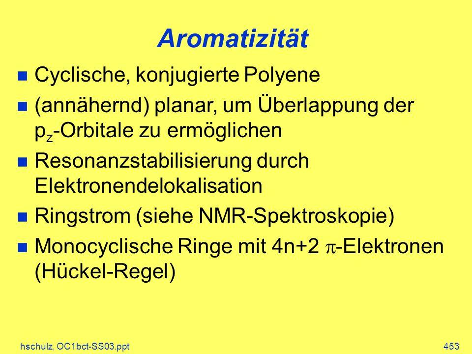 Aromatizität Cyclische, konjugierte Polyene