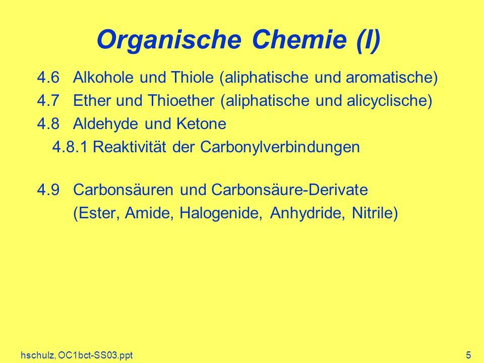 Organische Chemie (I) 4.6 Alkohole und Thiole (aliphatische und aromatische) 4.7 Ether und Thioether (aliphatische und alicyclische)