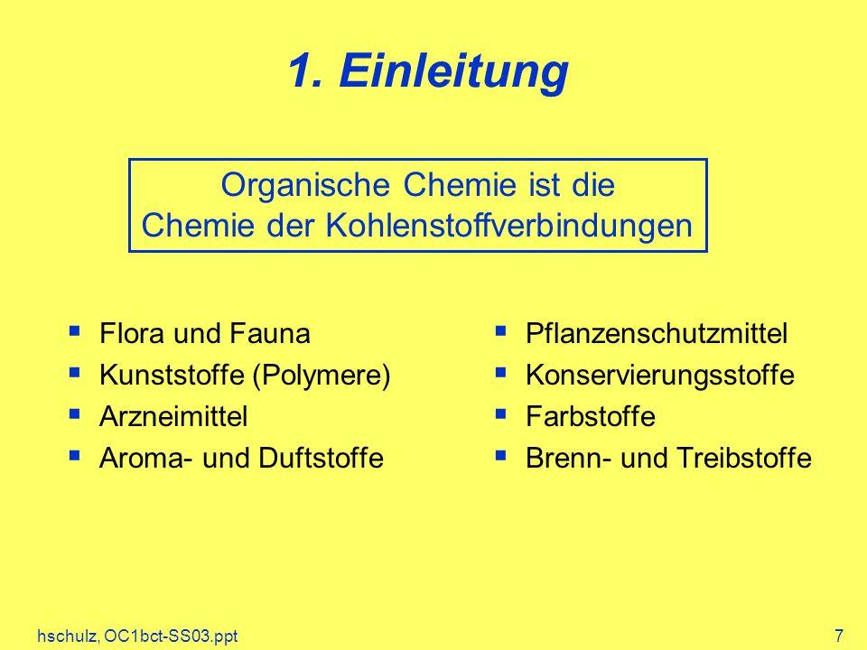 1. Einleitung Organische Chemie ist die