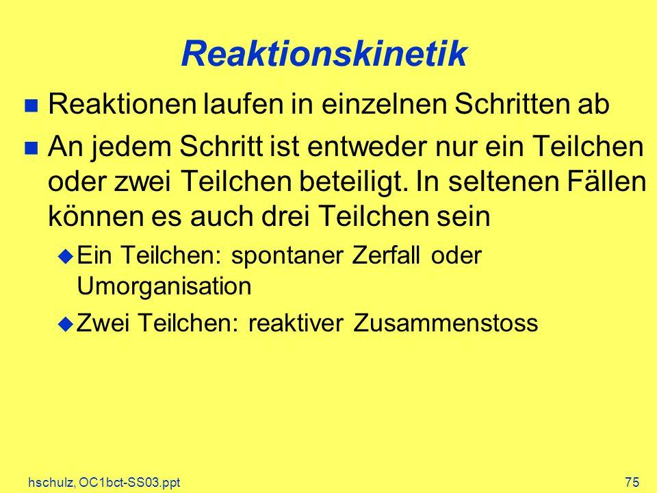 Reaktionskinetik Reaktionen laufen in einzelnen Schritten ab