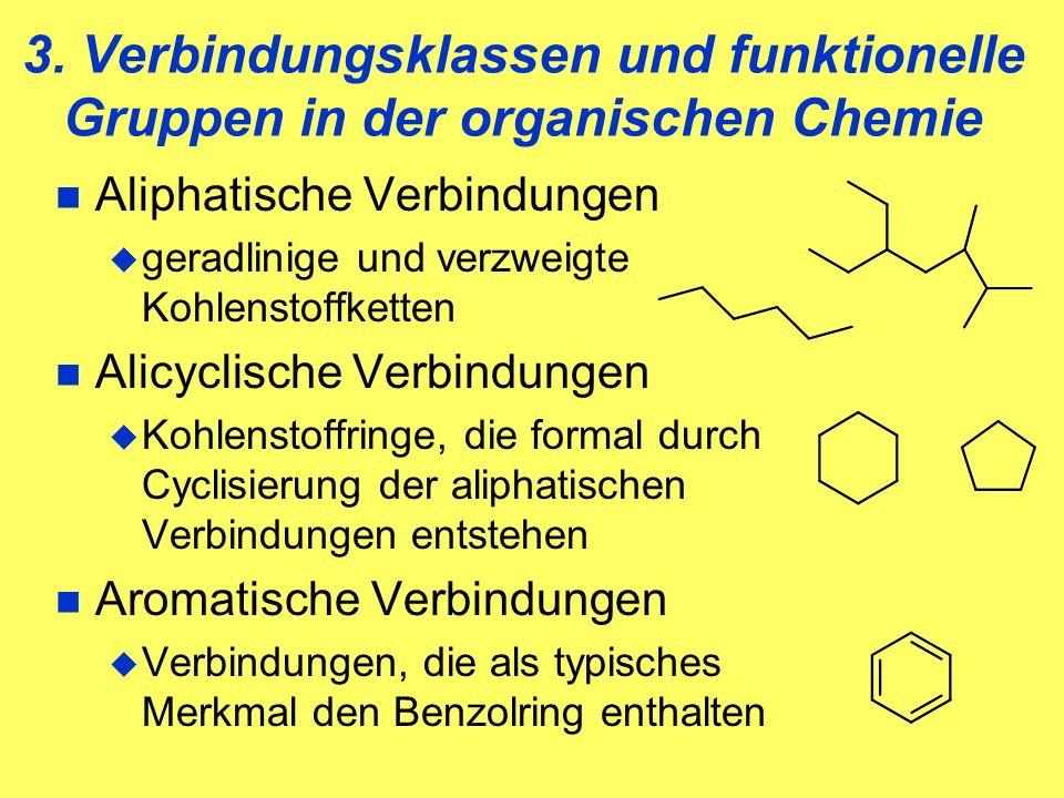 3. Verbindungsklassen und funktionelle Gruppen in der organischen Chemie