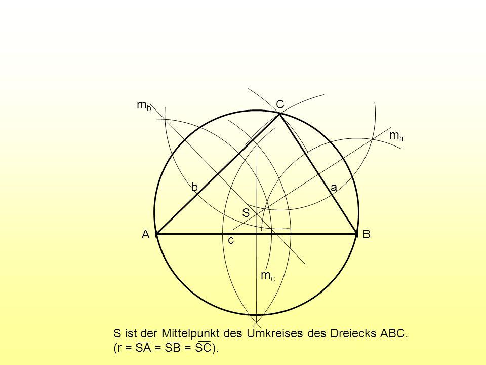 A B C c a b mc ma mb S S ist der Mittelpunkt des Umkreises des Dreiecks ABC. (r = SA = SB = SC).