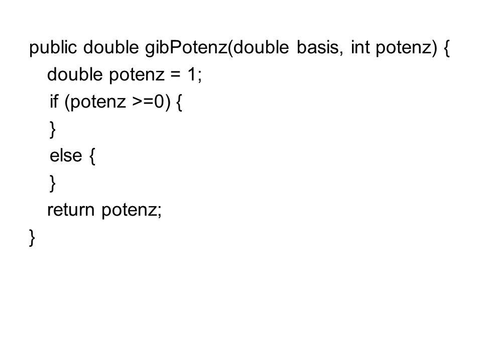 public double gibPotenz(double basis, int potenz) {