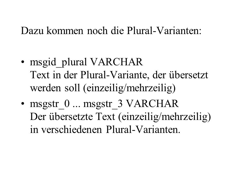 Dazu kommen noch die Plural-Varianten: