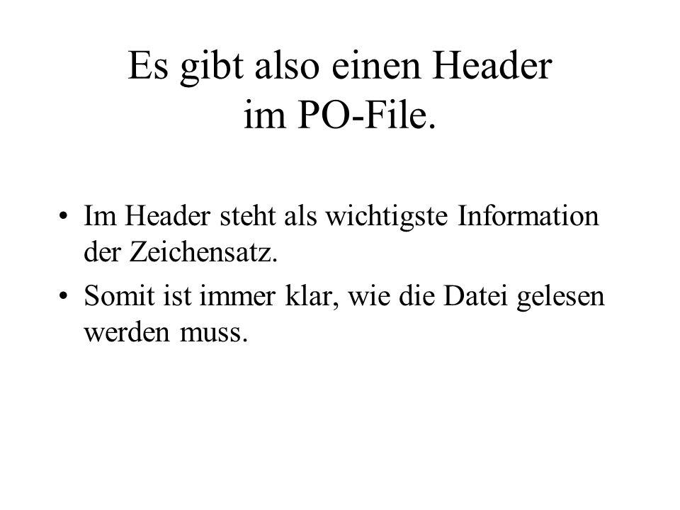 Es gibt also einen Header im PO-File.
